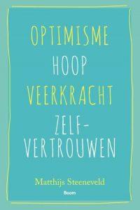 Psychologisch Kapitaal - Optimisme Hoop Veerkracht Zelfvertrouwen - M Steeneveld